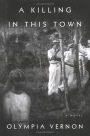 A KILLING IN THIS TOWN by Olympia Vernon