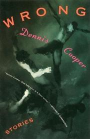 WRONG: Stories by Dennis Cooper
