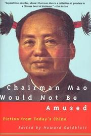 CHAIRMAN MAO WOULD NOT BE AMUSED: Fiction from Today's China by Howard--Ed. Goldblatt