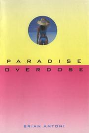 PARADISE OVERDOSE by Brian Antoni