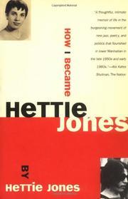 HOW I BECAME HETTIE JONES by Hettie Jones