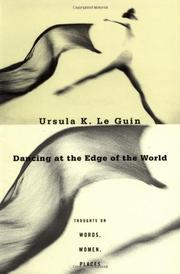 DANCING AT THE EDGE OF THE WORLD by Ursula K. Le Guin