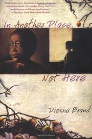 """""""IN ANOTHER PLACE, NOT HERE"""" by Dionne Brand"""