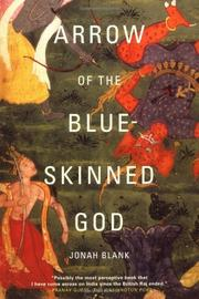 ARROW OF THE BLUE-SKINNED GOD: Retracing the Ramayana through India by Jonah Blank