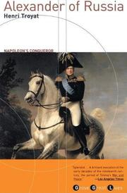 ALEXANDER OF RUSSIA: Napoleon's Conqueror by Henri Troyat
