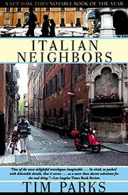 ITALIAN NEIGHBORS by Tim Parks