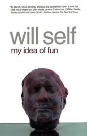 MY IDEA OF FUN by Will Self