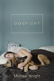 DOGFIGHT and Other Stories by Michael Knight