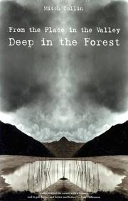 FROM THE PLACE IN THE VALLEY DEEP IN THE FOREST by Mitch Cullin