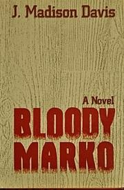 BLOODY MARKO by J. Madison Davis