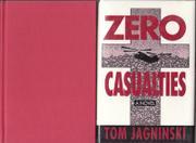 ZERO CASUALTIES by Tom Jagninski