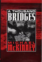 A THOUSAND BRIDGES by Michael McKinney
