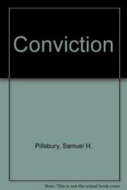CONVICTION by Samuel H. Pillsbury