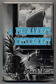 A PERMANENT RETIREMENT by John Miles