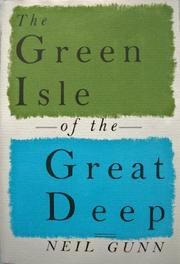 THE GREEN ISLE OF THE GREAT DEEP by Neil Gunn