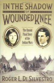 IN THE SHADOW OF WOUNDED KNEE by Roger L. Di Silvestro