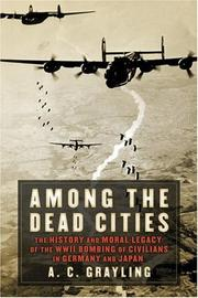 AMONG THE DEAD CITIES by A.C. Grayling