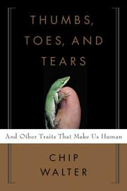 THUMBS, TOES, AND TEARS by Chip Walter