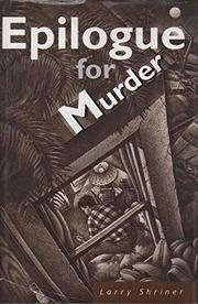 EPILOGUE FOR MURDER by Larry Shriner