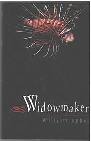 WIDOWMAKER by William Appel