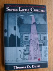 SUFFER LITTLE CHILDREN by Thomas D. Davis