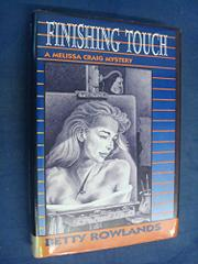 FINISHING TOUCH by Betty Rowlands