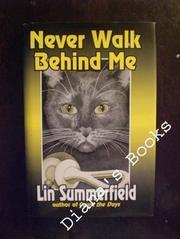 NEVER WALK BEHIND ME by Lin Summerfield