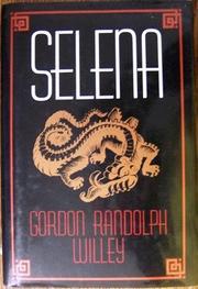 SELENA by Gordon Randolph Willey