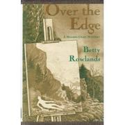 OVER THE EDGE by Betty Rowlands