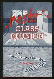 MURDER AT THE CLASS REUNION by Triss Stein