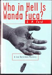 WHO IN HELL IS WANDA FUCA by G.M. Ford
