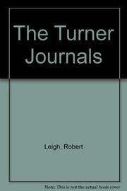 THE TURNER JOURNALS by Robert Leigh
