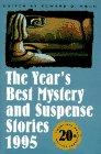 THE YEAR'S BEST MYSTERY AND SUSPENSE STORIES 1995 by Edward D. Hoch