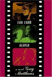 FAR FROM HEAVEN by Greg Matthews