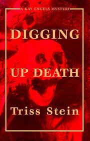 DIGGING UP DEATH by Triss Stein