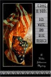 RED, WHITE, AND BLUE MURDER by Jeanne M. Dams