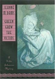 GREEN GROW THE VICTIMS by Jeanne M. Dams