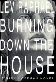 BURNING DOWN THE HOUSE by Lev Raphael