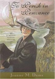 TO PERISH IN PENZANCE by Jeanne M. Dams