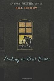 LOOKING FOR CHET BAKER by Bill Moody