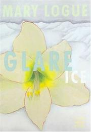 GLARE ICE by Mary Logue