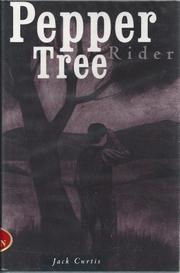 PEPPER TREE RIDER by Jack Curtis