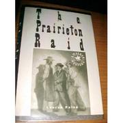 THE PRAIRIETON RAID by Lauran Paine