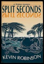 SPLIT SECONDS by Kevin Robinson