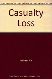 CASUALTY LOSS by Jim Weikart