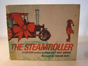 THE STEAMROLLER by Margaret Wise Brown