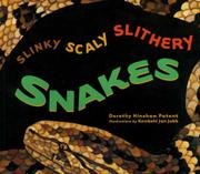 """""""SLINKY, SCALY, SLITHERY SNAKES"""" by Dorothy Hinshaw Patent"""