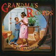 GRANDMA'S RECORDS by Eric Velasquez