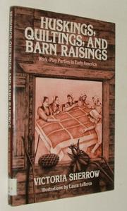 Book Cover for HUSKINGS, QUILTINGS, AND BARN RAISINGS