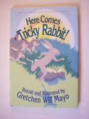 HERE COMES TRICKY RABBIT! by Gretchen Will Mayo